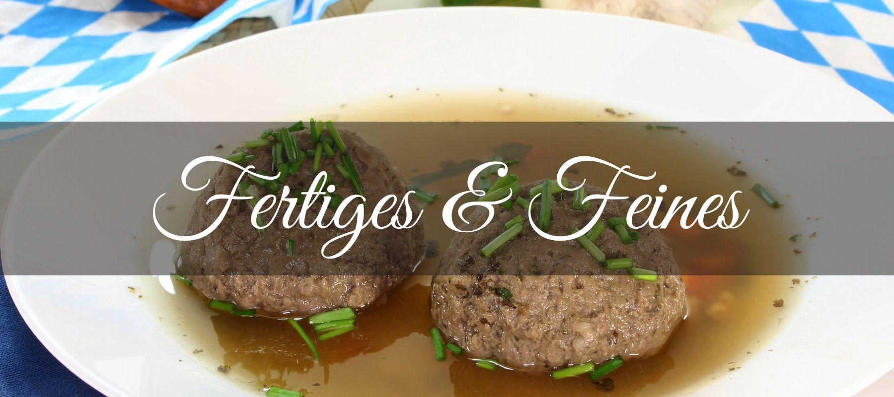 Fertiges & Feines