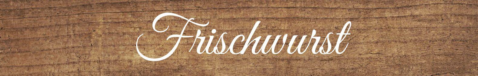 Frischwurst